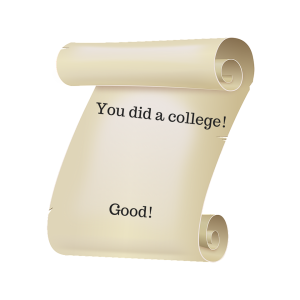 You did a college!Good!